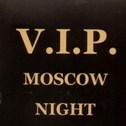V.I.P. MOSCOW NIGHT